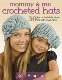 Mommy & Me Crocheted Hats: 30 Fun & Stylish Designs