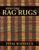 Weaving Rag Rugs, By author: Tom Knisely