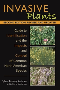 Invasive Plants: Guide to Identification and the Impacts and Control of Common North American Species, 2nd Edition