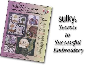 Sulky Secrets to Successful Embroidery
