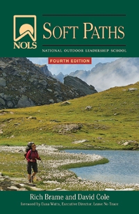 NOLS Soft Paths: Enjoying the Wilderness Without Harming It, 4th Edition